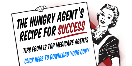 The Hungry Agent's Recipe for Success - 12 Tips from Top Medicare Agents